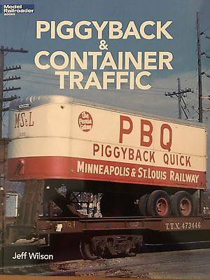 Piggyback & Container Traffic- By Jeff Wilson A Model Railroader Book