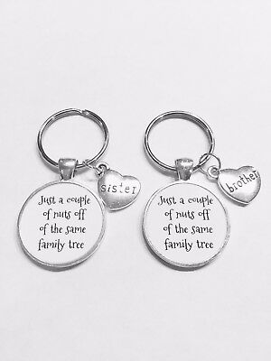 Brother Sister Just A Couple Of Nuts Off Of The Family Tree Gift Keychain Set