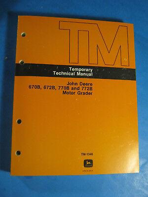 John Deere 670b 672b 770b 772b Motor Grader Technical Manual Tm 1346 1986