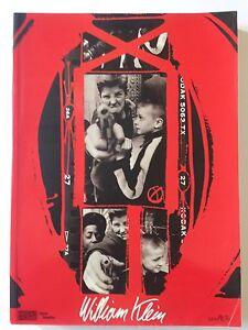 WILLIAM KLEIN - RETROSPECTIVE MARVAL 2005 BE - France - Klein William WILIAM KLEIN RETROSPECTIVE Paris, Marval, Centre Pompidou, 2005.Broché. Format 350x255 mm. 380 pages. Préface par Bruno Racine, Alfred Pacquement et William Klein. Ouvrage de référence trs complet, ayant servi de catalogue l'exp - France