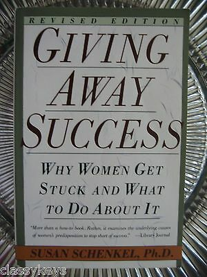 Susan Schenkel  Phd  Giving Away Success  Why Women Get Stuck And      Paperback