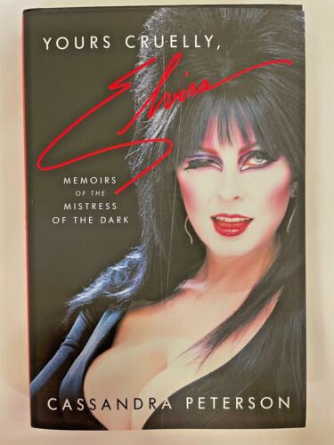 Yours Cruelly, Elvira - by Casandra Peterson (SIGNED)