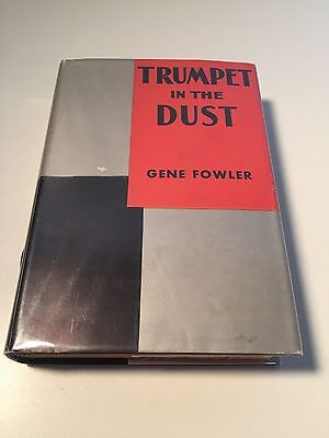 TRUMPET IN THE DUST Gene Fowler SIGNED 1st Edition of Author's 1st Book SCARCE!