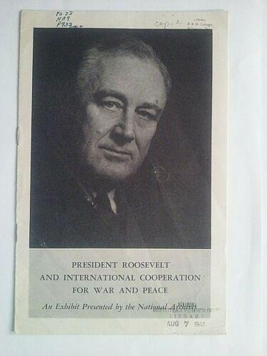 Franklin Roosevelt and International Cooperation For War & Peace Booklet 1945