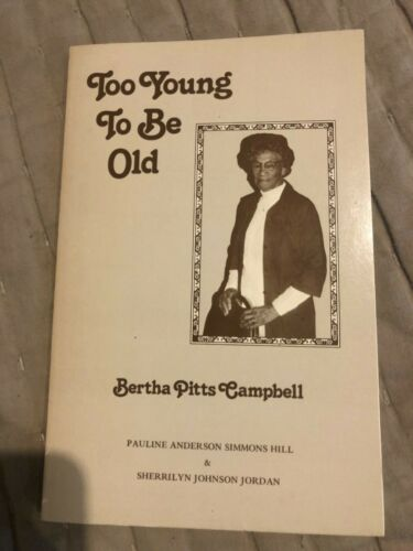 Too Young To Be Old Signed by Delta Sigma Theta Cofounder Bertha Pitts Campbell
