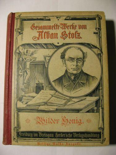 **Wilder Honig, Alban Stolz, Gesammelte Werke, Herder, Freiburg 1900**