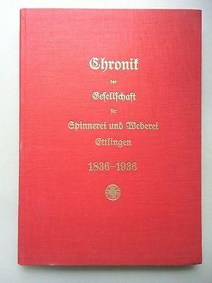 Chronik Gesellschaft für Spinnerei Weberei Ettlingen 1836-1936 Firmengeschichte