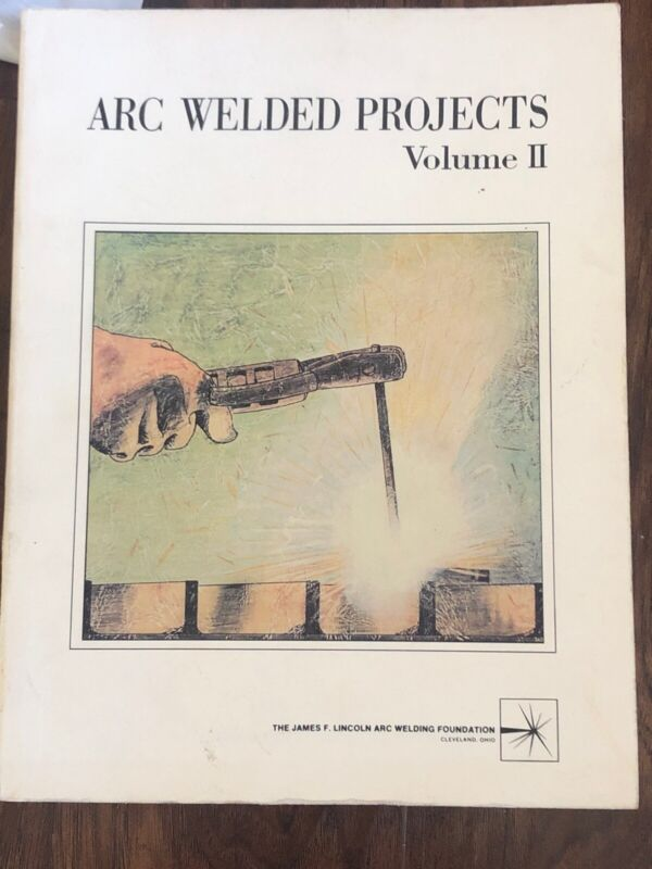 ARC-WELDED PROJECTS VOLUME II Shop Skills for Welding Students Used