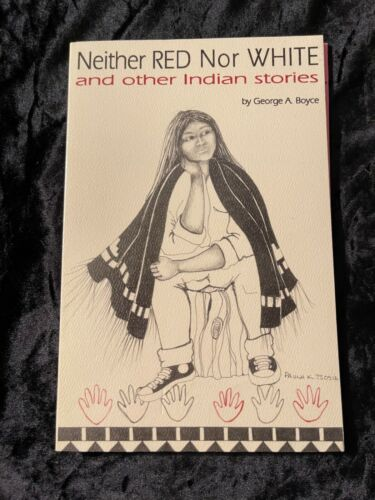NEITHER RED NOR WHITE AMERICAN INDIAN STORIES 1ST ED. PAULA TSOSIE ILLUSTRATOR