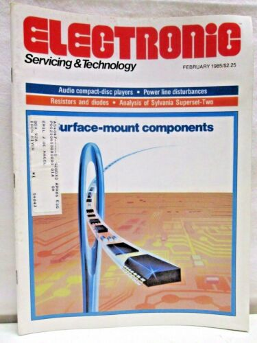 Electronic Servicing & Technology Magazine February 1985 Surface Mount Component