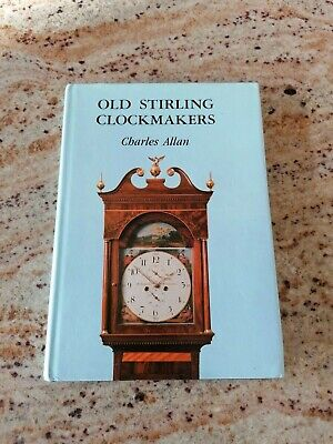 Old Stirling Clockmakers by Charles Allan