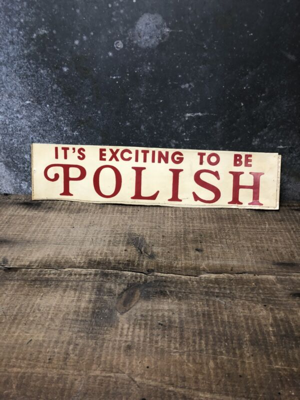 VINTAGE It's Exciting To Be Polish Bumper Sticker Man Cave Garage
