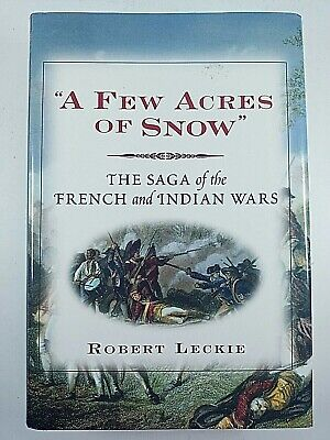 US French British A Few Acres of Snow French and Indian Wars Reference Book