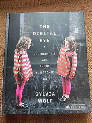 The Digital Eye : Photographic Art in the Electronic Age by Sylvia Wolf (2010, … for sale  Bayonne