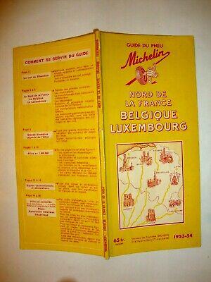 GUIDE MICHELIN JAUNE NORD DE FRANCE BELGIQUE LUXEMBOURG 1953-54. bon état