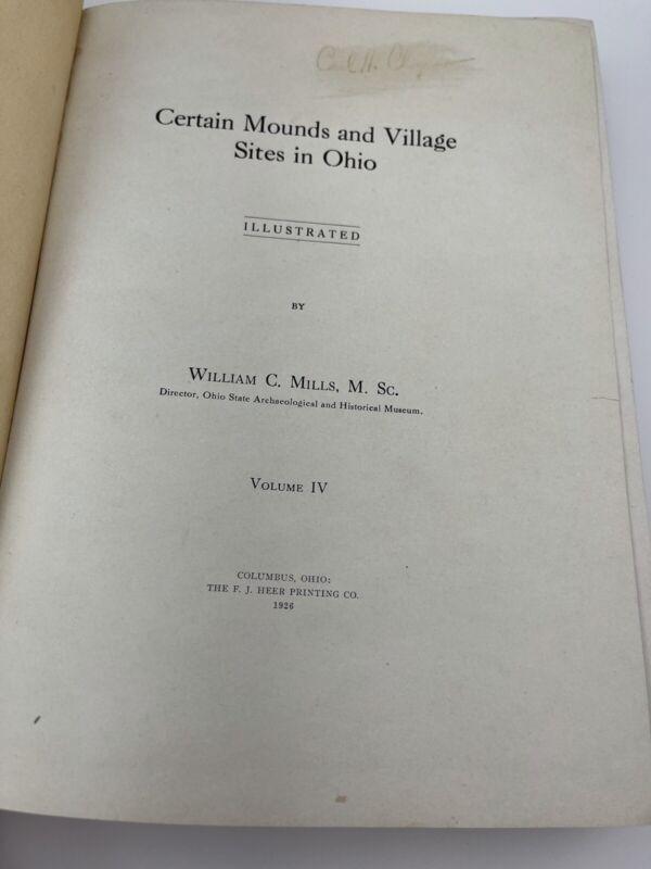 Certain Mounds and Village Sites in Ohio Wm C Mills, M. Sc.v lV 1926 1st Ed Rare