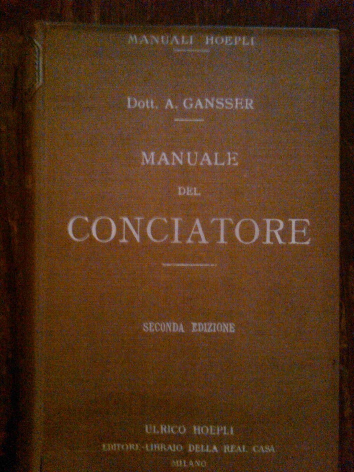 GANSSER - MANUALE DEL CONCIATORE , 1924 SECONDA EDIZIONE RIFATTA