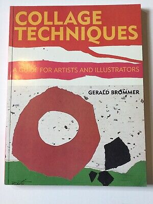 Collage Techniques A Guide for Artists and Illustrators Gerald Brommer 1994 (Collage Techniques A Guide For Artists And Illustrators)