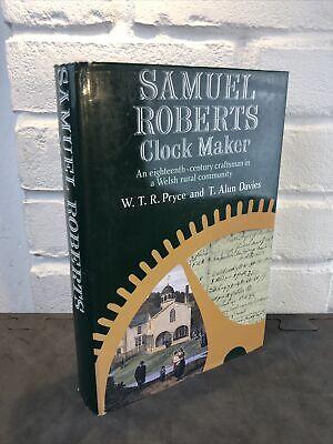 Samuel Roberts Welsh Clockmaker Clock Maker 1985 1st ed h/back Book Dust jacket