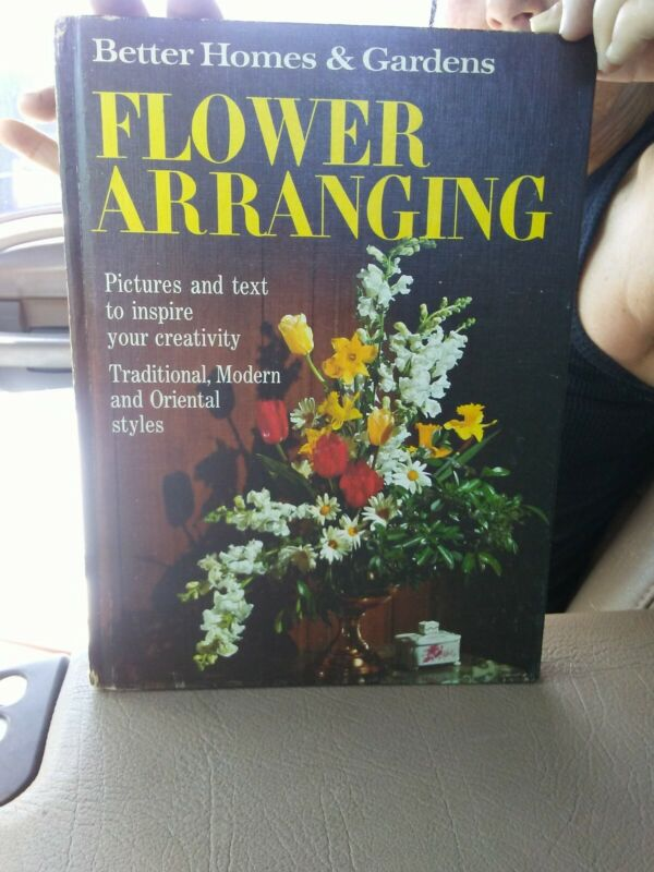 Better Homes & Gardens Flower Arranging HC Book 1965 2nd ED VGC Preowned color