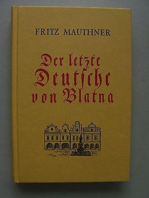Der letzte Deutsche von Blatna von Fritz Meuthner 1975 Böhmen Tschechien