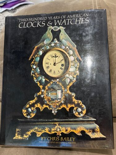 TWO HUNDRED YEARS OF AMERICAN CLOCKS & WATCHES - HARD COVER
