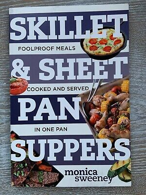 Best Ever: Skillet and Sheet Pan Suppers : Totally Foolproof Total Meals,