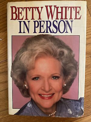 BETTY WHITE IN PERSON BOOK 1ST EDITION 1987 Golden Girls