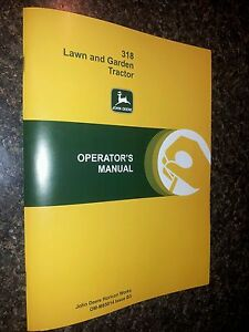NEW JOHN DEERE 318 OPERATORS MANUAL
