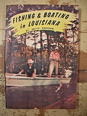FISHING & BOATING IN LOUISIANA Grits Gresham 1958 VG First Edition Vintage Book