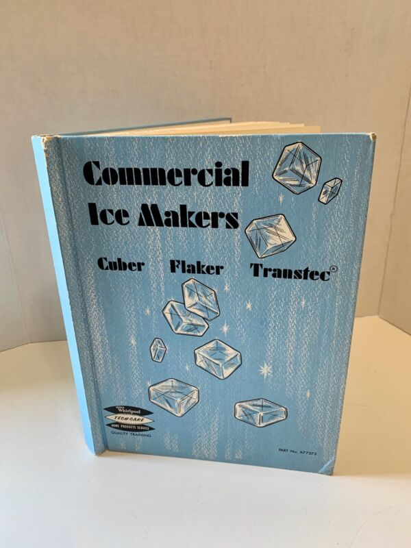 Whirlpool Commercial Ice Makers Cuber Flaker ~Service Technician Manual (1980)