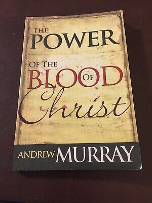 The Power Of The Blood Of Christ By Andrew (The Power Of The Blood Of Jesus Christ)