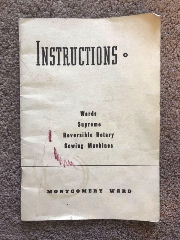 Wards Supreme Reversible Rotary Sewing Machines Instructions 85-520 I-50 Vintage