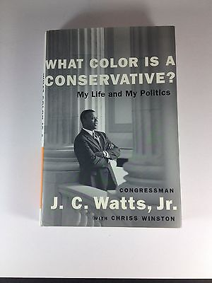 What Color Is A Conseervative? By J. C. Watts, Jr. First Edition HC 2002