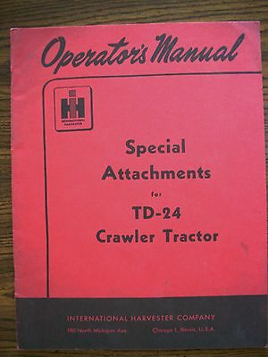 Ih Farmall Mccormick International Td24 Crawler Attachments Owners Manual