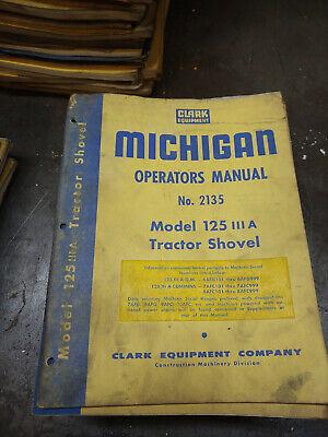 Clark Michigan Model 125 Iii A Tractor Operators Manual No. 2135