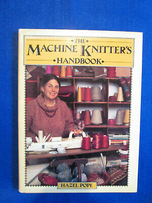 Machine Knitter's Handbook by Hazel Pope (Hardback, 1988) for sale  Shipping to South Africa