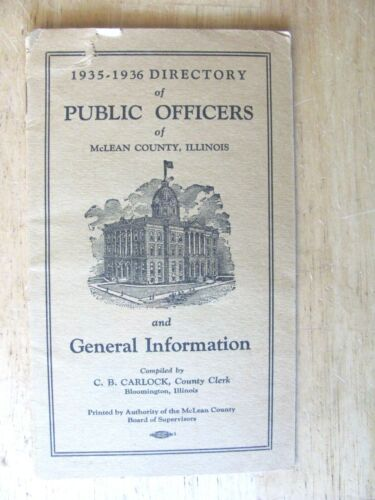 1935 BOOKLET DIRECTORY PUBLIC OFFICERS IN McLEAN COUNTY ILLINOIS