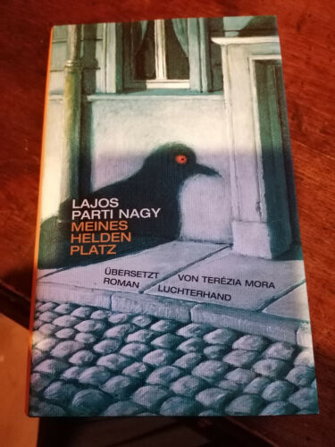 Meines Helden Platz von Lajos Parti Nagy (2005, Gebunden)