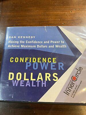 Dan S Kennedy: Confidence Power Dollars Wealth