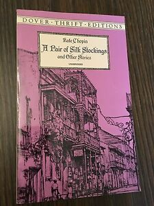 A Pair of Silk Stockings and Other Stories- Kate Chopin