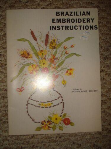 BRAZILIAN EMBROIDERY INSTRUCTIONS Book By Barbara Demke Johnson