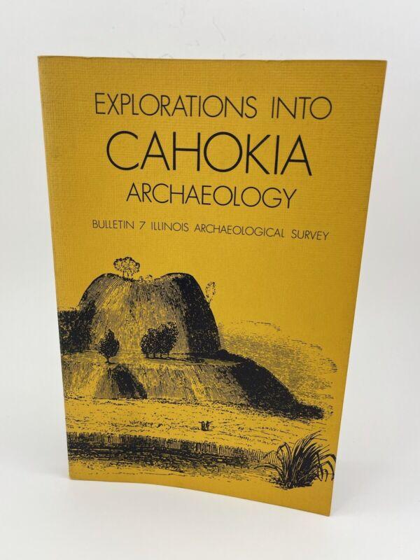 Explorations into Cahokia Archaeology ~ M.Fowler Illinois Archaeological Sur…