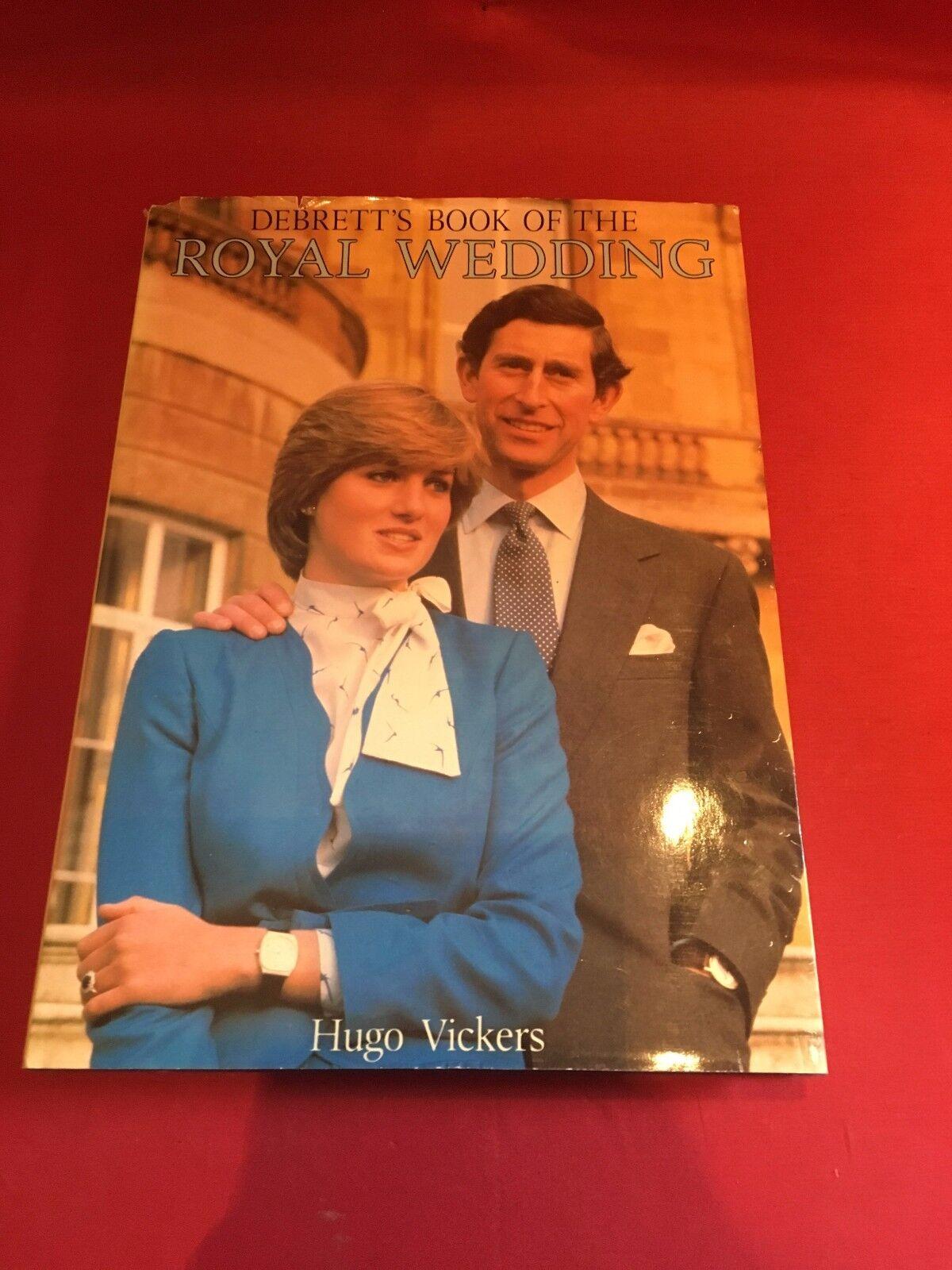 Debrett's Book of The Royal Wedding, Hugo Vickers, 1981 Hardback
