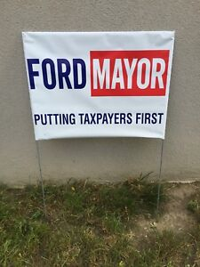 Rob Ford, Ford Mayor, Putting Taxpayers First Lawn Sign.