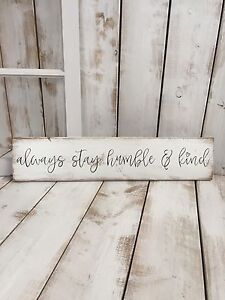Home Decor Sign   Always Stay Humble & Kind