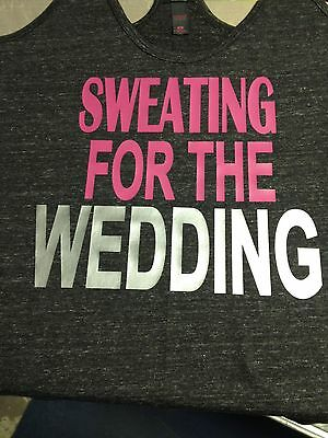 Sweating for the Wedding Bride Shower Gift Excercise & Workouts Ladies XS-4X - The Wedding Gift