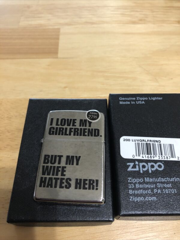 "zippo lighter-""Luv Girlfriend, Wife Hates Her""-2016"