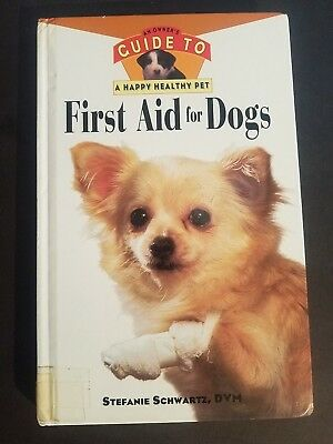 First Aid for Dogs: an Owner's Guide to a Happy Healthy Pet by Stefanie Schwartz
