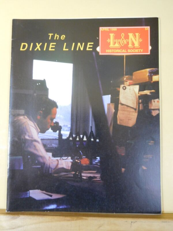 Dixie Line Magazine Louisville & Nashville Historical Society  1999 April